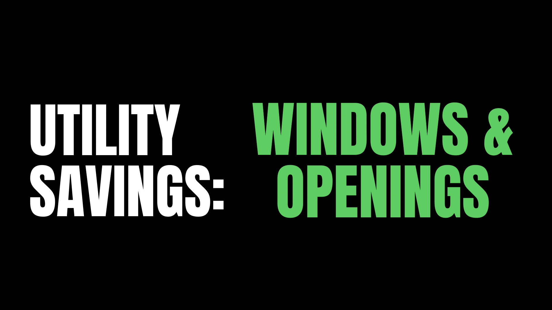 Utility and energy savings from upgrading windows and doors
