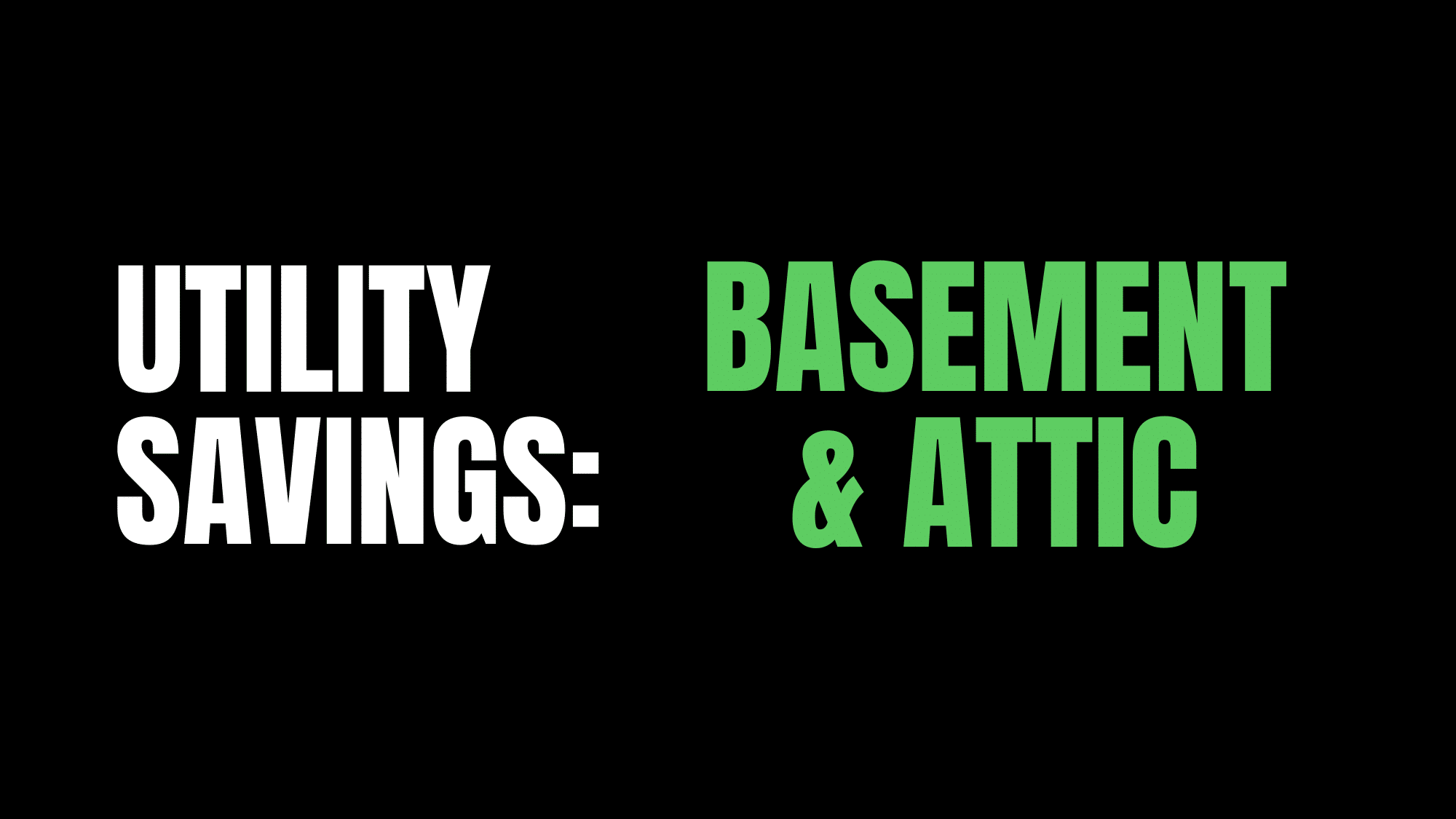 Savings money on utilities and energy by upgrading the basement and attic